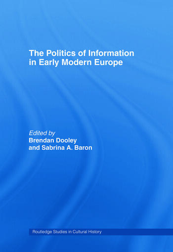 The Politics of Information in Early Modern Europe book cover