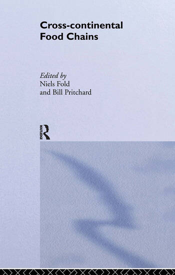 Cross-Continental Agro-Food Chains Structures, Actors and Dynamics in the Global Food System book cover