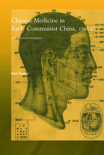 Chinese Medicine in Early Communist China, 1945-1963 A Medicine of Revolution book cover