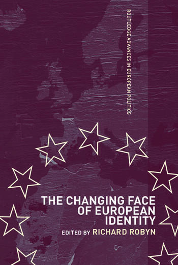 The Changing Face of European Identity A Seven-Nation Study of (Supra)National Attachments book cover