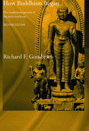 How Buddhism Began The Conditioned Genesis of the Early Teachings book cover