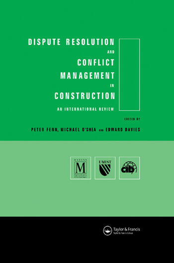 Dispute Resolution and Conflict Management in Construction An International Perspective book cover