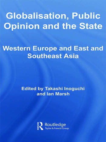 Globalisation, Public Opinion and the State Western Europe and East and Southeast Asia book cover