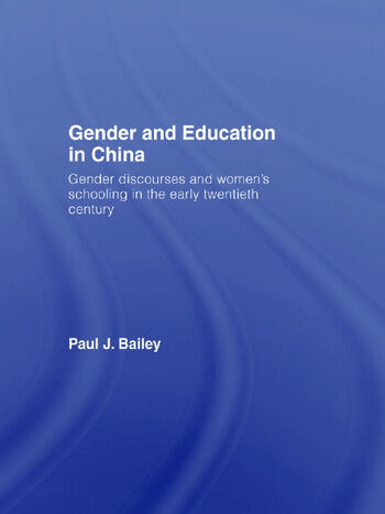 Gender and Education in China Gender Discourses and Women's Schooling in the Early Twentieth Century book cover