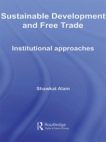 Sustainable Development and Free Trade Institutional Approaches book cover