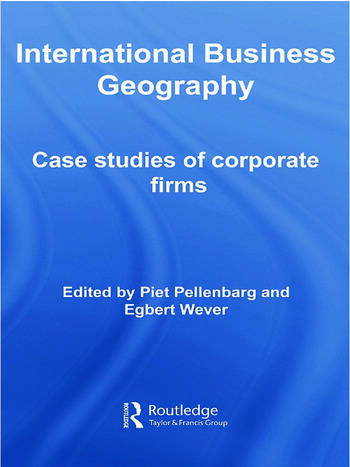 International Business Geography Case Studies of Corporate Firms book cover