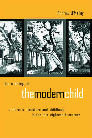 The Making of the Modern Child Children's Literature in the Late Eighteenth Century book cover