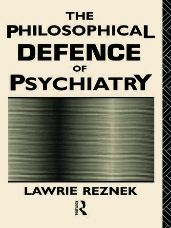 The Philosophical Defence of Psychiatry book cover
