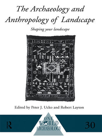 The Archaeology and Anthropology of Landscape Shaping Your Landscape book cover