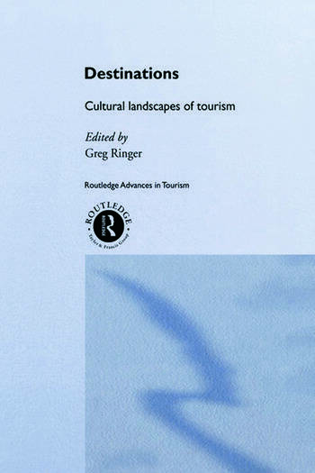 Destinations Cultural Landscapes of Tourism book cover