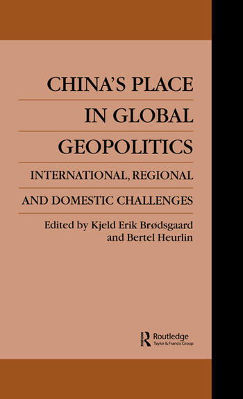 China's Place in Global Geopolitics Domestic, Regional and International Challenges book cover