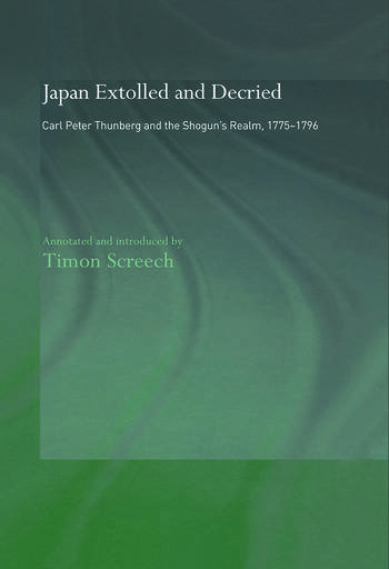 Japan Extolled and Decried Carl Peter Thunberg's Travels in Japan 1775-1776 book cover