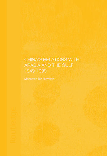 China's Relations with Arabia and the Gulf 1949-1999 book cover
