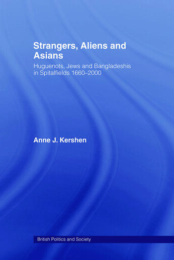 Strangers, Aliens and Asians Huguenots, Jews and Bangladeshis in Spitalfields 1666-2000 book cover