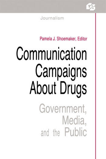 Communication Campaigns About Drugs Government, Media, and the Public book cover