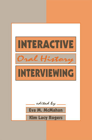 Interactive Oral History Interviewing book cover