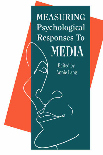 Measuring Psychological Responses To Media Messages book cover