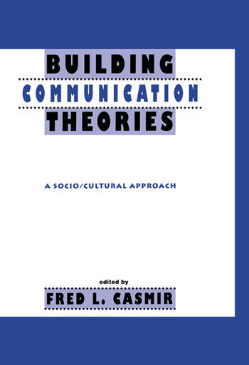 Building Communication Theories A Socio/cultural Approach book cover