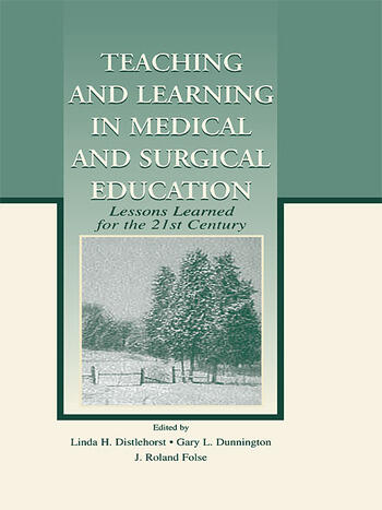 Teaching and Learning in Medical and Surgical Education Lessons Learned for the 21st Century book cover