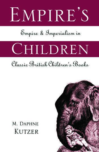 Empire's Children Empire and Imperialism in Classic British Children's Books book cover