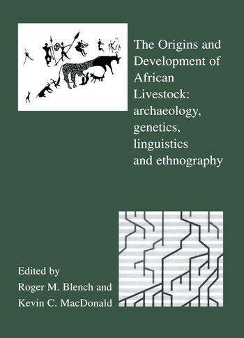 The Origins and Development of African Livestock Archaeology, Genetics, Linguistics and Ethnography book cover