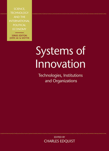 Systems of Innovation Technologies, Institutions and Organizations book cover
