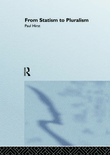 From Statism To Pluralism Democracy, Civil Society And Global Politics book cover