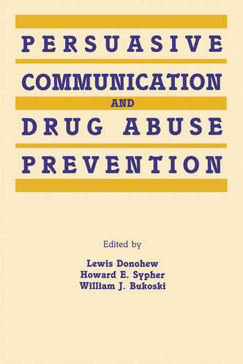 Persuasive Communication and Drug Abuse Prevention book cover