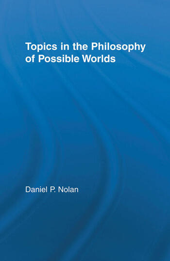 Topics in the Philosophy of Possible Worlds book cover