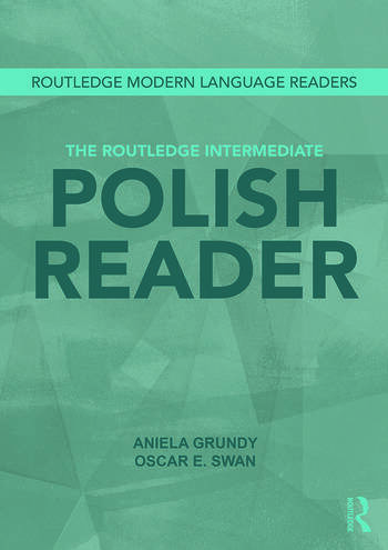 The Routledge Intermediate Polish Reader Polish through the press, internet and contemporary literature book cover