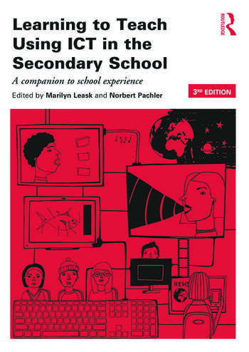 Learning to Teach Using ICT in the Secondary School A companion to school experience book cover