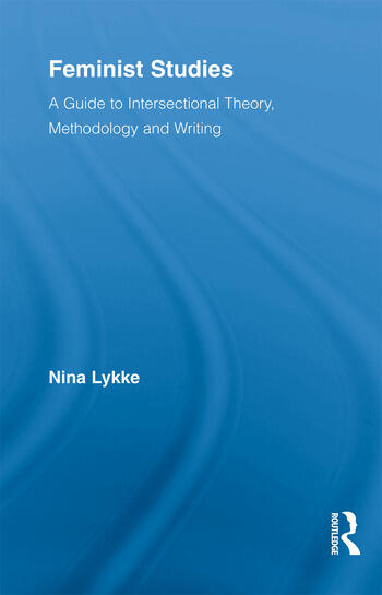 Feminist Studies A Guide to Intersectional Theory, Methodology and Writing book cover