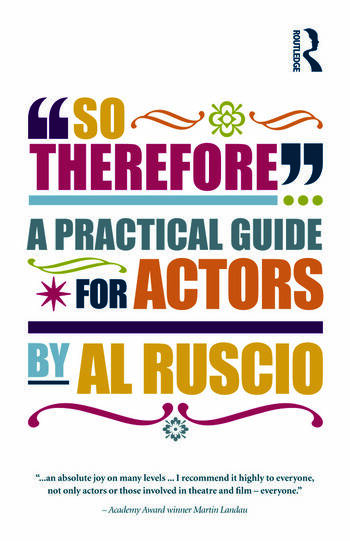 So Therefore... A Practical Guide For Actors book cover