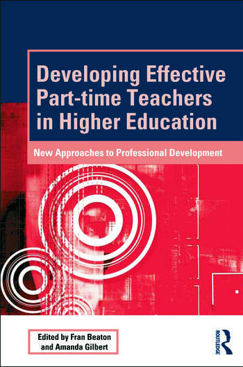 Developing Effective Part-time Teachers in Higher Education New Approaches to Professional Development book cover