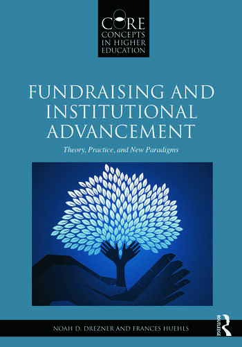 Fundraising and Institutional Advancement Theory, Practice, and New Paradigms book cover