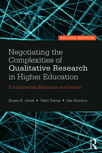 Negotiating the Complexities of Qualitative Research in Higher Education Fundamental Elements and Issues book cover