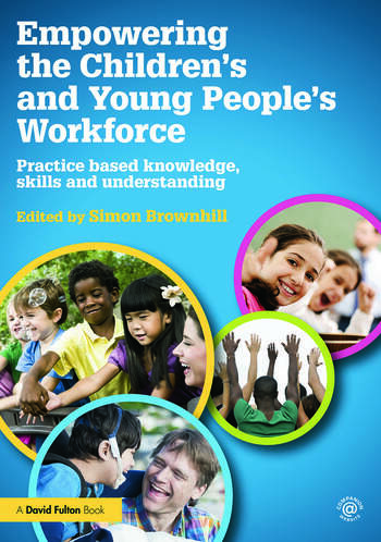 Empowering the Children's and Young People's Workforce Practice based knowledge, skills and understanding book cover
