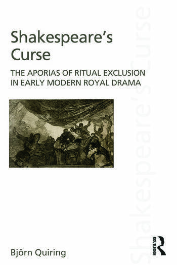 Shakespeare's Curse The Aporias of Ritual Exclusion in Early Modern Royal Drama book cover