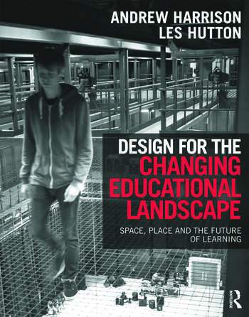 Design for the Changing Educational Landscape Space, Place and the Future of Learning book cover