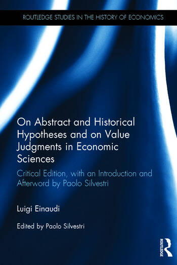 On Abstract and Historical Hypotheses and on Value Judgments in Economic Sciences Critical Edition, with an Introduction and Afterword by Paolo Silvestri book cover