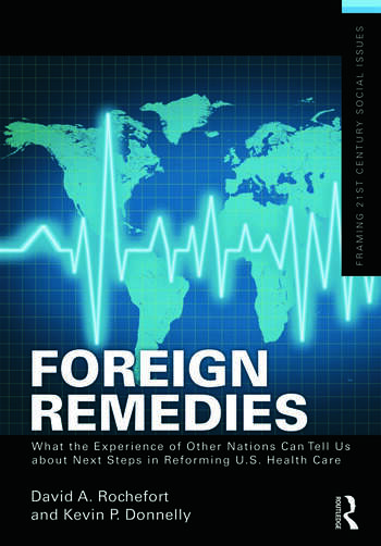 Foreign Remedies: What the Experience of Other Nations Can Tell Us about Next Steps in Reforming U.S. Health Care book cover