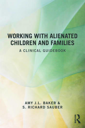 Working With Alienated Children and Families A Clinical Guidebook book cover
