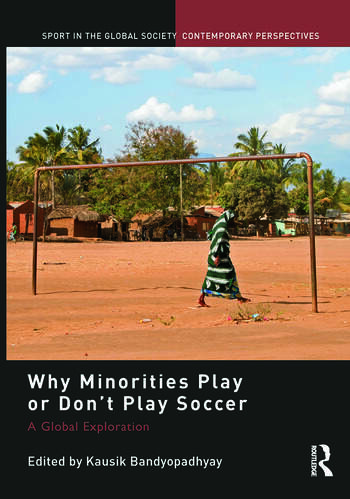 Why Minorities Play or Don't Play Soccer A Global Exploration book cover