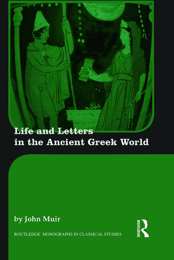 Life and Letters in the Ancient Greek World book cover
