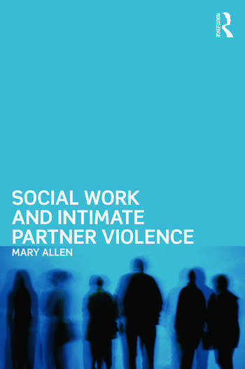 Social Work and Intimate Partner Violence book cover