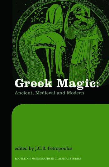 Greek Magic Ancient, Medieval and Modern book cover