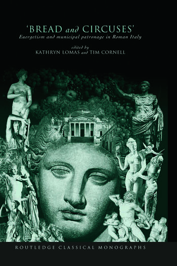 'Bread and Circuses' Euergetism and Municipal Patronage in Roman Italy book cover