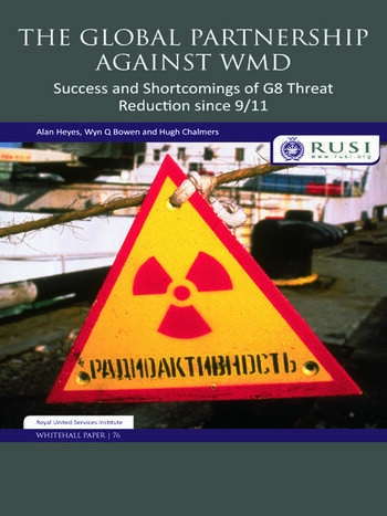 The Global Partnership Against WMD Success and Shortcomings of G8 Threat Reduction since 9/11 book cover