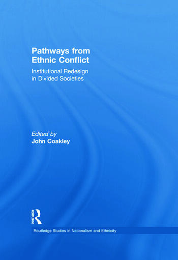 Pathways from Ethnic Conflict Institutional Redesign in Divided Societies book cover