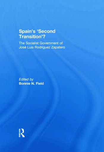 Spain's 'Second Transition'? The Socialist Government of Jose Luis Rodriguez Zapatero book cover